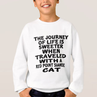 Traveled With Red point siamese Cat Sweatshirt