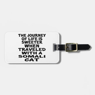 Traveled With Somali Cat Luggage Tag
