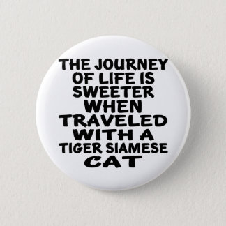 Traveled With Tiger siamese Cat 6 Cm Round Badge