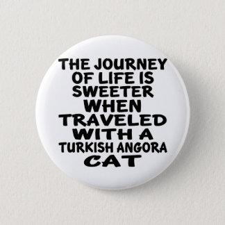 Traveled With Turkish Angora Cat 6 Cm Round Badge