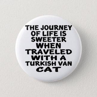 Traveled With Turkish Van Cat 6 Cm Round Badge