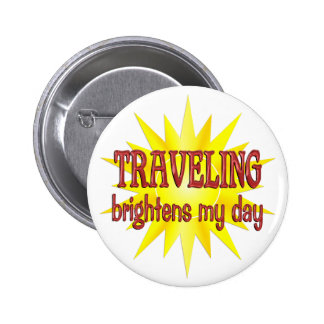 Traveling Brightens My Day Pinback Button