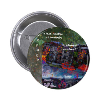 Traveling is like a renovation every moment 6 cm round badge
