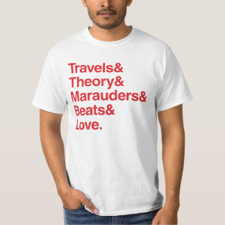 Travels& Theory& Marauders& Beats& Love. T-Shirt