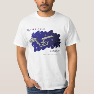Traverse The Crazy . . . . BOLDLY! T-Shirt