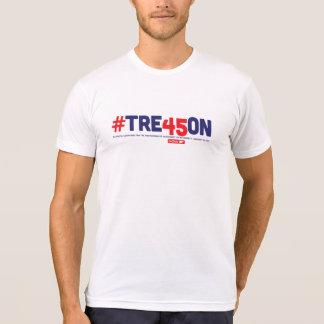 #TRE45ON (Treason 45)! T-Shirt - On Sale!