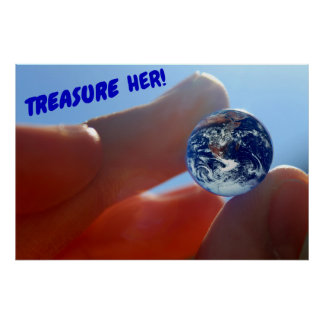 """Treasure her!"" Earth Poster"