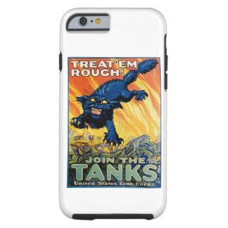 Treat 'em Rough - Join the Tanks Tough iPhone 6 Case