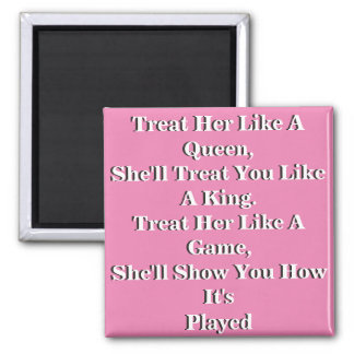 Treat Her Right Square Magnet