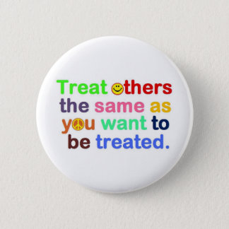 treat others 6 cm round badge