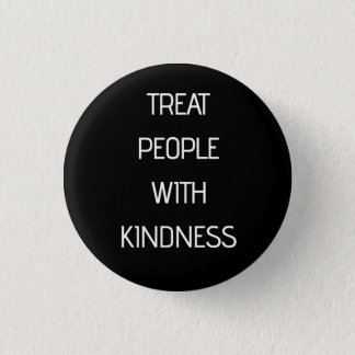 Treat People With Kindness 3 Cm Round Badge