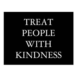 Treat People With Kindness Post Card