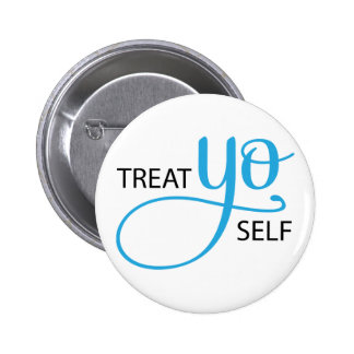 Treat Yo Self Blue 6 Cm Round Badge