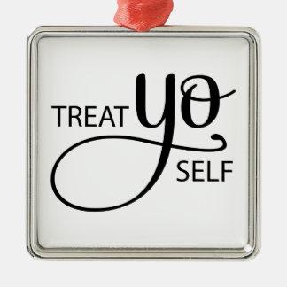 Treat Yo Self Metal Ornament