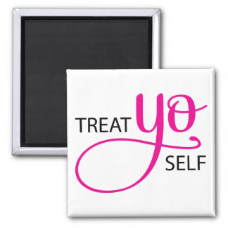 Treat Yo Self Pink Square Magnet