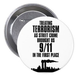Treating Terrorism as Street Crime 7.5 Cm Round Badge