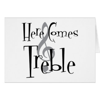 Treble Greeting Card