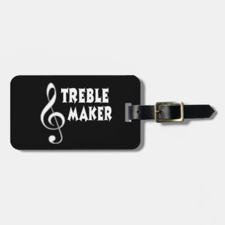 Treble Maker Luggage Tag