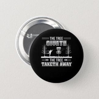 Tree Giveth Tree Taketh Away Disc Golf 6 Cm Round Badge