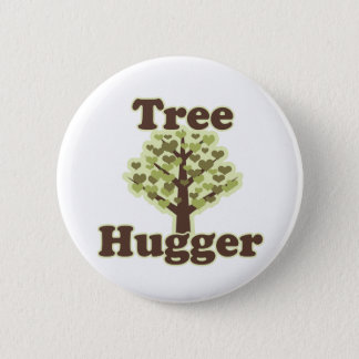 Tree Hugger Hug a Tree 6 Cm Round Badge