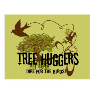 Tree Huggers Are For the Birds Postcard