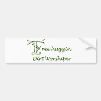 Tree Huggin Dirt Worshiper Bumper Sticker
