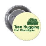 Tree Hugging Dirt Worshipper Badge