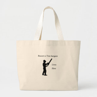 Tree Surgeon Arborist at work present Chainsaw Large Tote Bag