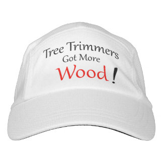 Tree Trimmers Got More Wood Hat