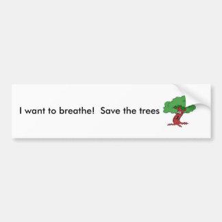 treemanr, I want to breathe!  Save the trees Car Bumper Sticker