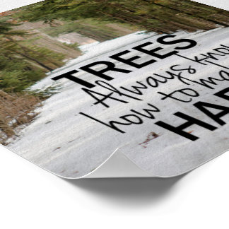 Trees Always Know How to Make Me Happy Quote Print