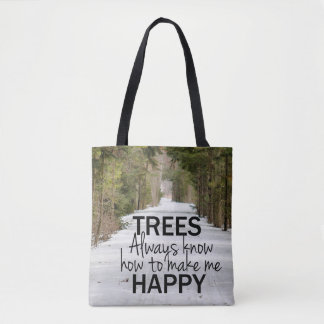 Trees Always Know How to Make Me Happy Tote Bag