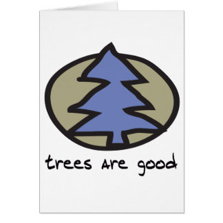 Trees Are Good Design Greeting Card