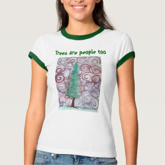 Trees are people too shirt