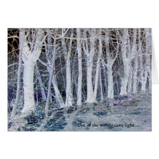 Trees Inv, Out of the woods came light.... Card