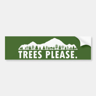 Trees Please Bumper Sticker