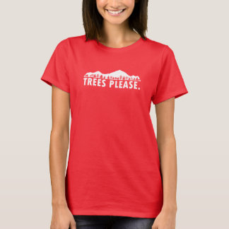 Trees Please T-Shirt
