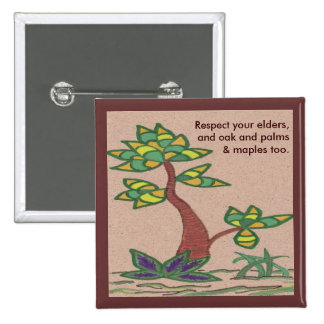 Trees. Respect your elders quotation button
