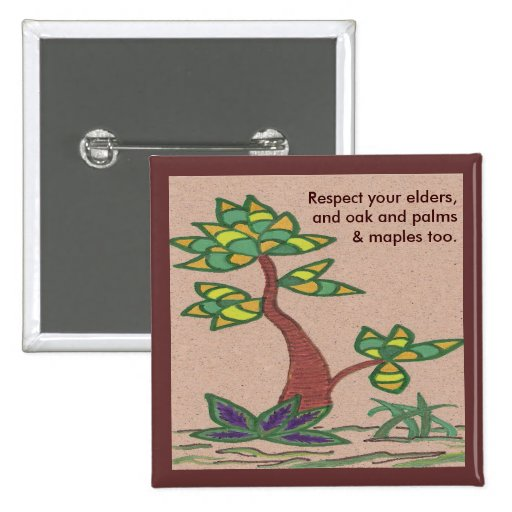 Trees. Respect your elders quotation button