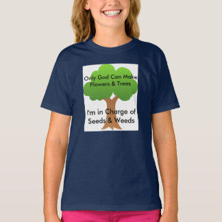 Trees Seeds & Weeds Gardening Shirt