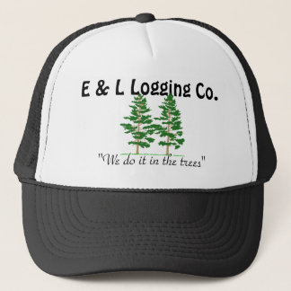 "treess, E & L Logging Co., ""We do it in the trees"" Trucker Hat"