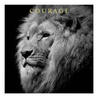 Trend Motivational Courage Lion Unique Black White Poster
