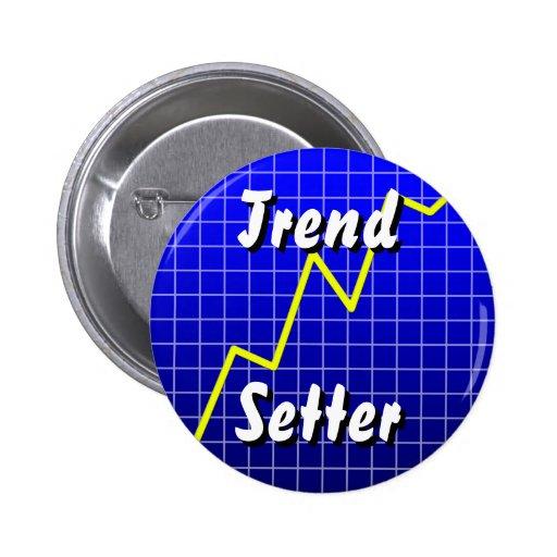 Trend Setter Pin