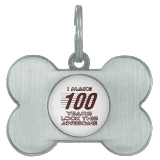 TRENDING 100 YEAR OLD BIRTHDAY DESIGNS PET TAG