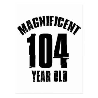 TRENDING 104 YEAR OLD BIRTHDAY DESIGNS POSTCARD