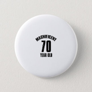 TRENDING 70 YEAR OLD BIRTHDAY DESIGNS 6 CM ROUND BADGE