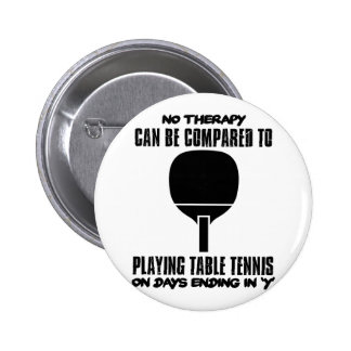 Trending and awesome Table Tennis designs 6 Cm Round Badge