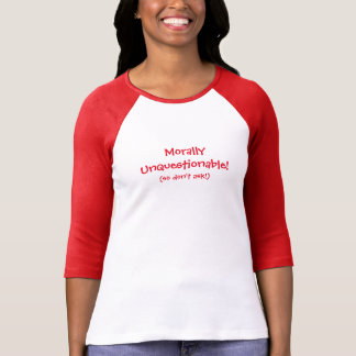 "TRENDING ""MORALLY UNQUESTIONABLE"" RED T-SHIRT"
