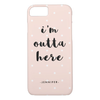 Trendy Blush Pink Polka Dots | I'm Outta Here iPhone 8/7 Case