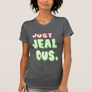 trendy just jealous funny t-shirt design